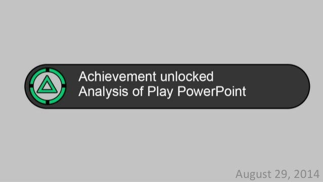 Analysis of Play, August 29th, 2014