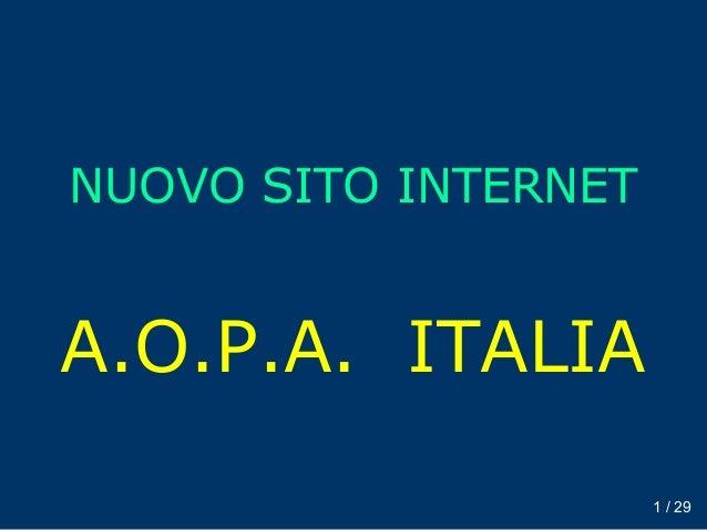 NUOVO SITO INTERNETA.O.P.A. ITALIA                      1 / 29
