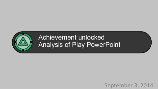 Analysis of Play, September 3rd, 2014