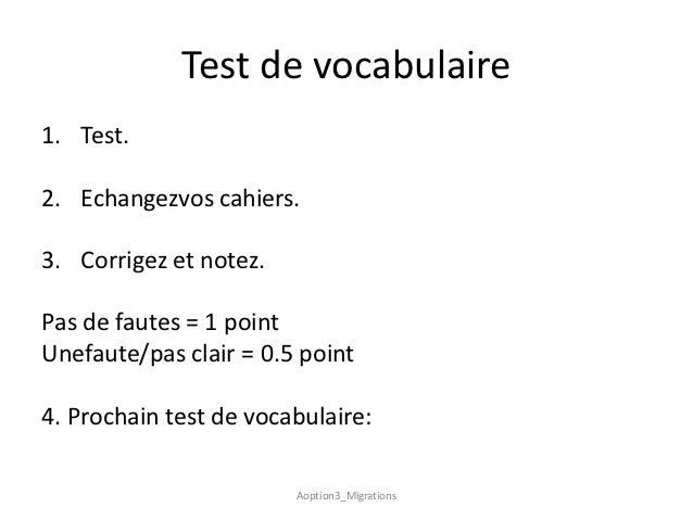 Test de vocabulaire1. Test.2. Echangezvos cahiers.3. Corrigez et notez.Pas de fautes = 1 pointUnefaute/pas clair = 0.5 poi...