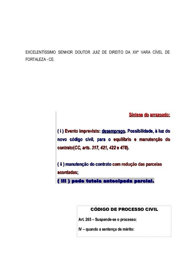 EXCELENTÍSSIMO SENHOR DOUTOR JUIZ DE DIREITO DA XXª VARA CÍVEL DE FORTALEZA - CE.  Síntese do arrazoado: ( i ) Evento impr...