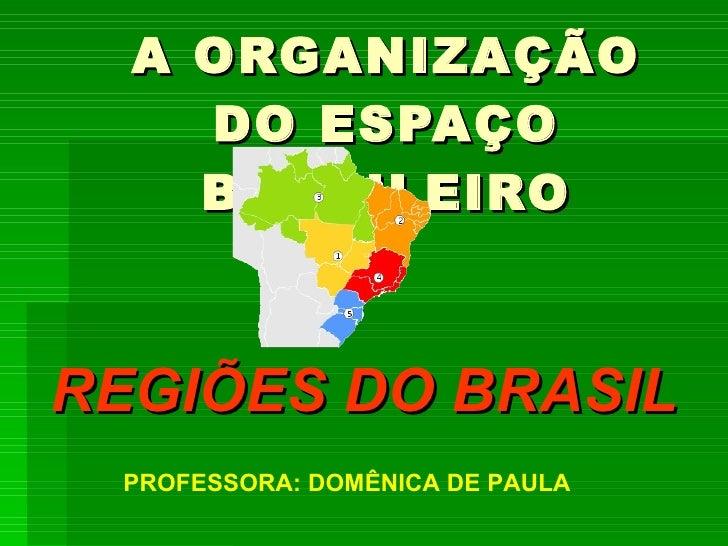 A OrganizaçãO Do EspaçO Brasileiro Regioes 1  Sudeste