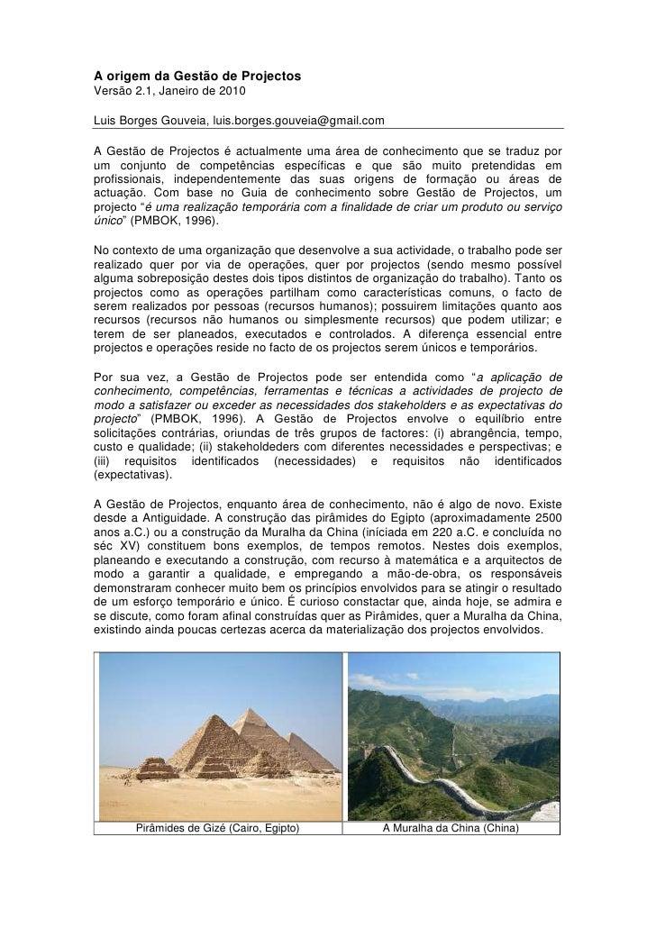A origem da Gestão de Projectos Versão 2.1, Janeiro de 2010  Luis Borges Gouveia, luis.borges.gouveia@gmail.com  A Gestão ...