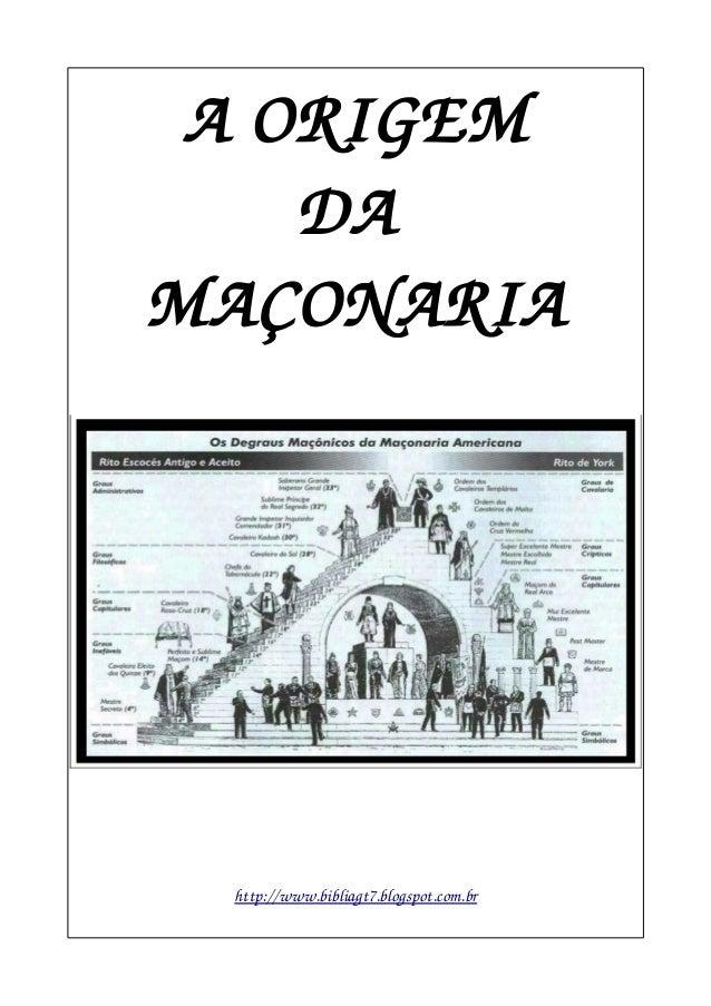 AORIGEM DA MAÇONARIA http://www.bibliagt7.blogspot.com.br