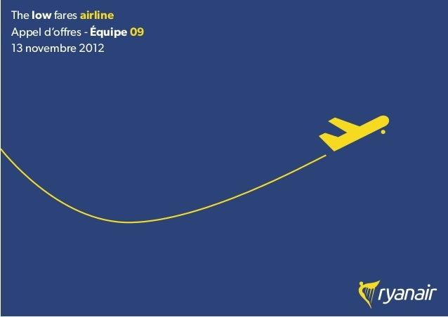 The low fares airlineAppel d'offres - Équipe 0913 novembre 2012