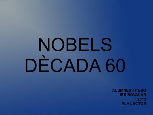 NOBELSDÈCADA 60ALUMNES 4T ESOIES BOVALAR2013PLA LECTOR