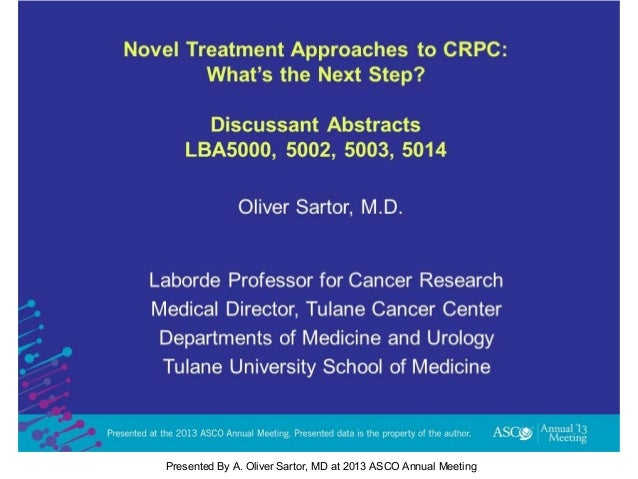 [TITLE]Presented By A. Oliver Sartor, MD at 2013 ASCO Annual Meeting