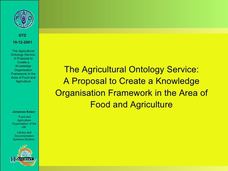 The Agricultural Ontology Service: A Proposal to Create a Knowledge Organisation Framework in the Area of Food and Agriculture