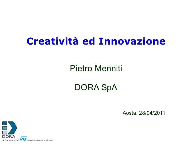 Creatività ed Innovazione Pietro Menniti DORA SpA Aosta, 28/04/2011