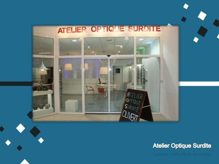 Atelier Optique Surdite<br />