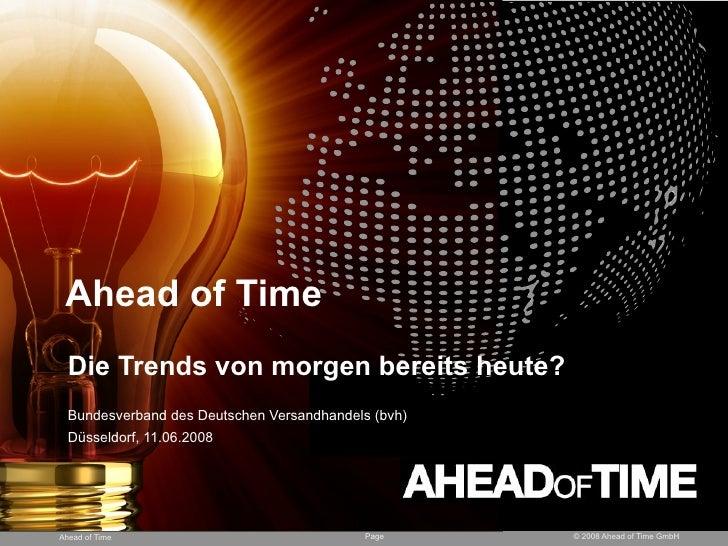 Ahead of Time - Die Trends von morgen, bereits heute?
