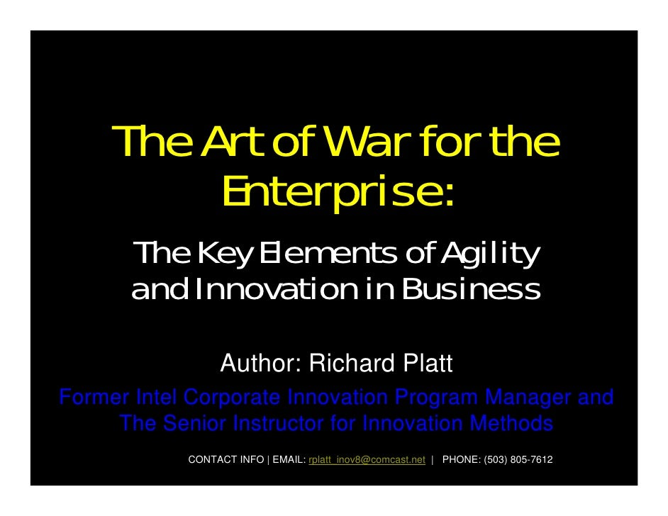 The Art of War for the           Enterprise:       The Key Elements of Agility       and Innovation in Business           ...