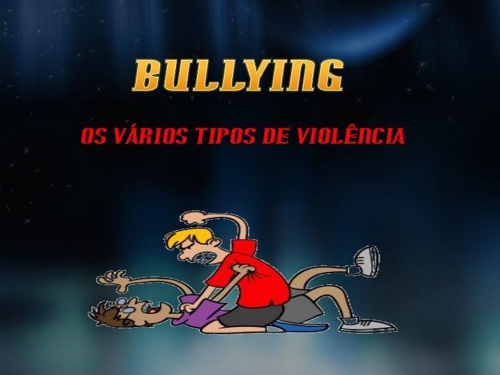 Os VÁRIOS TIPOS DE VIOLÊNCIA