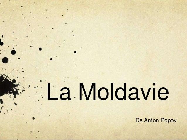 La Moldavie De Anton Popov