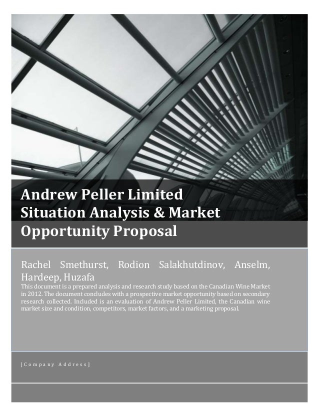 [ANDREW PELLER LIMITED  SITUATION ANALYSIS & MARKET OPPORTUNITY PROPOSAL] 1  Andrew Peller Limited Situation Analysis & Ma...