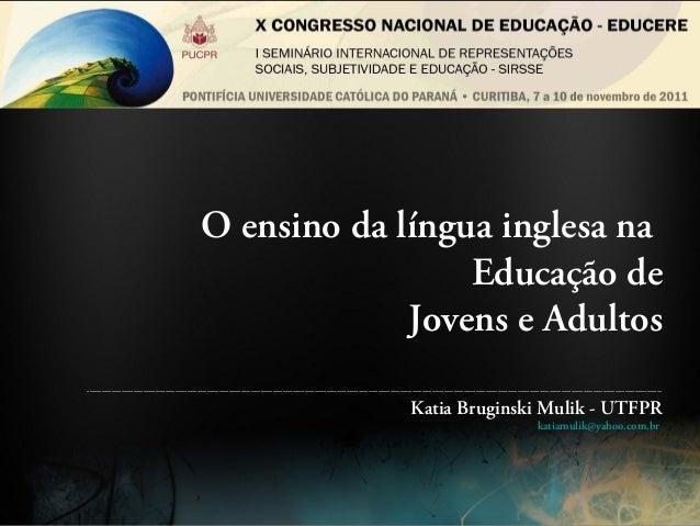 O ensino da língua inglesa na Educação de Jovens e Adultos ---------------------------------------------------------------...