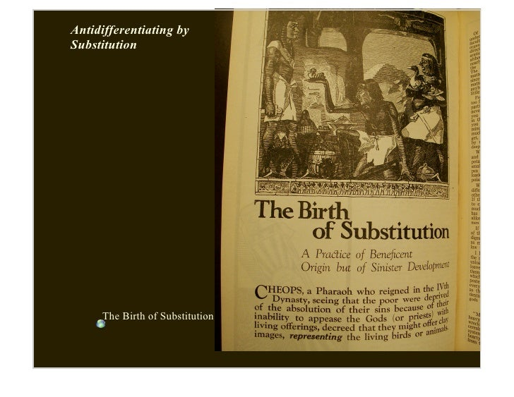 Antidifferentiating by Substitution          The Birth of Substitution