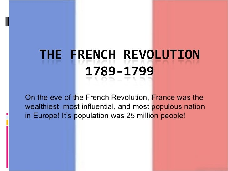 On the eve of the French Revolution, France was the wealthiest, most influential, and most populous nation in Europe! It's...