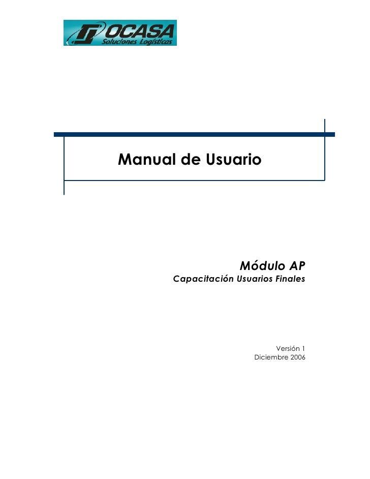 Manual de Usuario                    Módulo AP      Capacitación Usuarios Finales                             Versión 1   ...