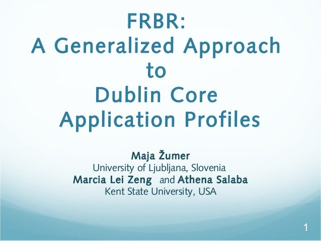 FRBR: A Generalized Approach to Dublin Core Application Profiles