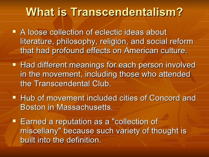 transcendentalist writer and philosopher Transcendentalism is a very formal word that describes a very simple idea people, men and women equally, have knowledge about themselves and the world around them that transcends or goes beyond what they can see, hear, taste, touch or feel.