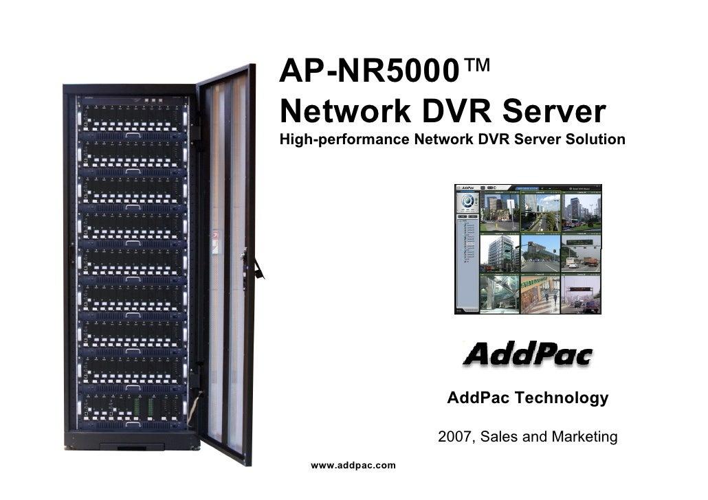 AP-NR5000™Network DVR ServerHigh-performance Network DVR Server Solution                     AddPac Technology            ...