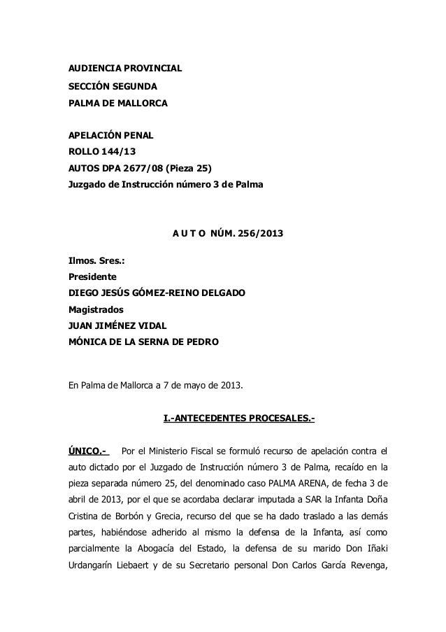 AUDIENCIA PROVINCIALSECCIÓN SEGUNDAPALMA DE MALLORCAAPELACIÓN PENALROLLO 144/13AUTOS DPA 2677/08 (Pieza 25)Juzgado de Inst...