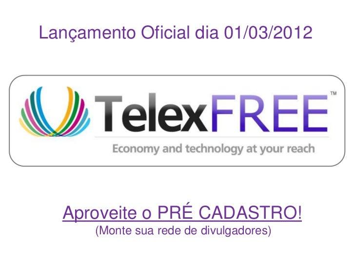 Lançamento Oficial dia 01/03/2012  Aproveite o PRÉ CADASTRO!      (Monte sua rede de divulgadores)