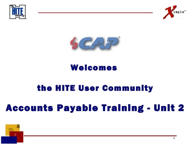 Welcomes the HITE User Community  Accounts Payable Training - Unit 2 1