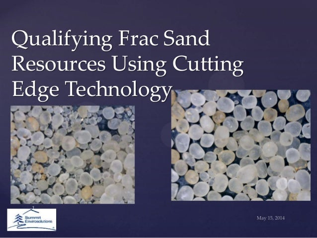 Qualifying Frac Sand Resources Using Cutting Edge Technology