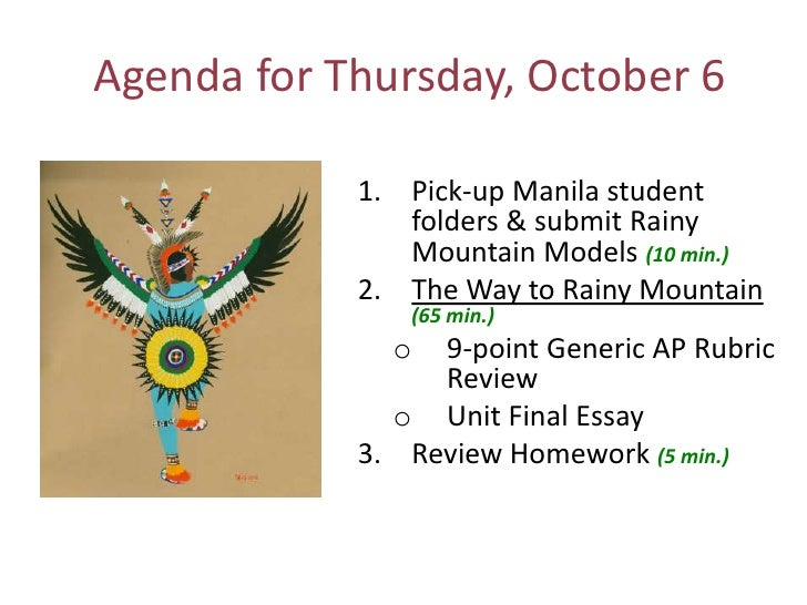 Agenda for Thursday, October 6<br />Pick-up Manila student folders & submit Rainy Mountain Models (10 min.)<br />The Way t...