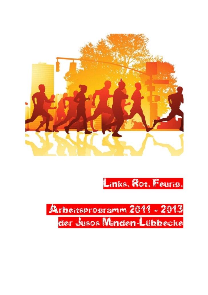 Links. Rot. Feurig.Arbeitsprogramm 2011 – 2013 der Jusos Minden-Lübbecke