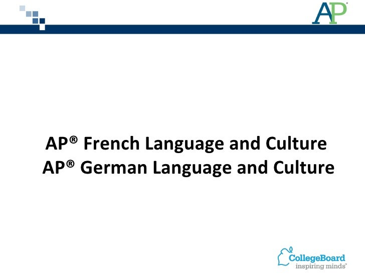 AP® French Language and Culture  AP® German Language and Culture
