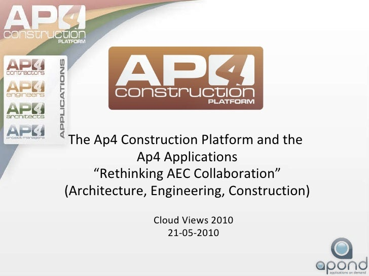 """The Ap4 Construction Platform and the  Ap4 Applications """"Rethinking AEC Collaboration"""" (Architecture, Engineering, Constru..."""