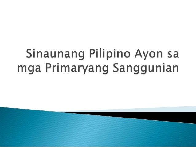 AP 7 - Sinaunang Pilipino Ayon sa mga Primaryang Sanggunian