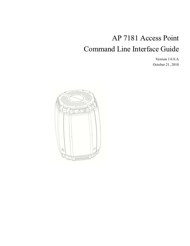 AP 7181 Access PointCommand Line Interface Guide                     Version 1.0.0.A                    October 21, 2010