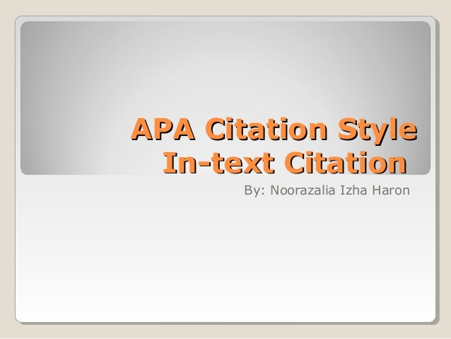 APA Citation Style In-text Citation By: Noorazalia Izha Haron