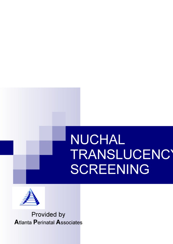 NUCHAL TRANSLUCENCY SCREENING Provided by A tlanta  P erinatal  A ssociates
