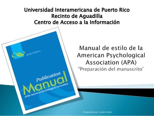Preparado por: Lizzie Colón Universidad Interamericana de Puerto Rico Recinto de Aguadilla Centro de Acceso a la Informaci...