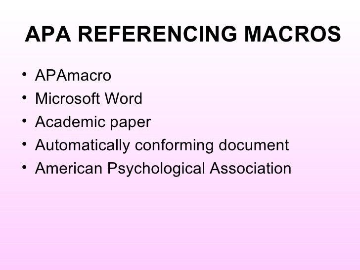 APA REFERENCING MACROS <ul><li>APAmacro </li></ul><ul><li>Microsoft Word </li></ul><ul><li>Academic paper </li></ul><ul><l...