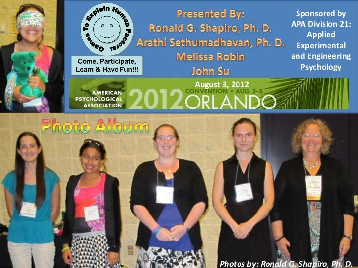American Psychological Association 2012 Annual Convention Games To Explain Human Factors: Come, Participate, Learn & Have Fun!!! Photo Album