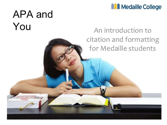 APA and You  An introduction to citation and formatting for Medaille students
