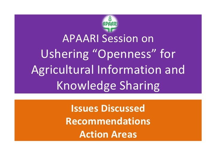 "APAARI Session on Ushering ""Openness"" for Agricultural Information and Knowledge Sharing Issues Discussed Recommendations ..."
