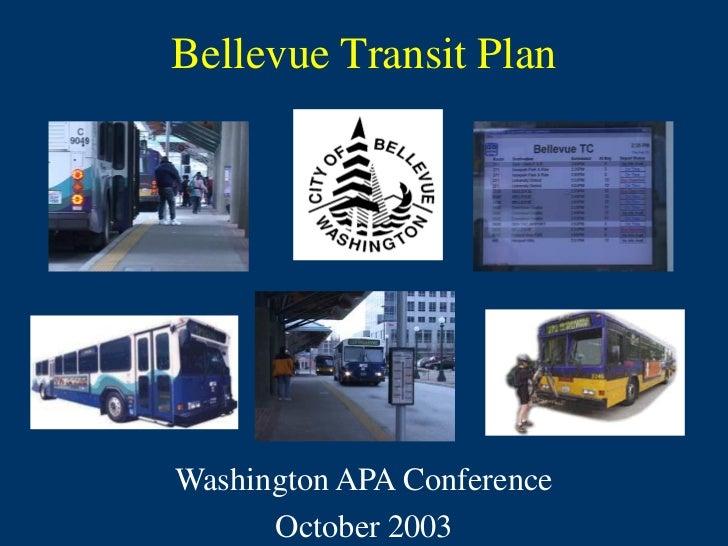 Bellevue Transit PlanWashington APA Conference      October 2003