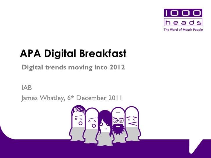 APA Digital Breakfast Digital trends moving into 2012 IAB James Whatley, 6 th  December 2011