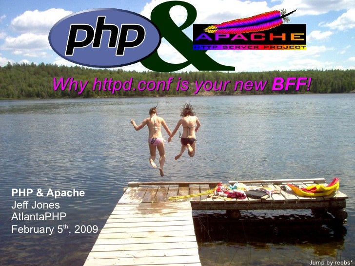 &                      PHP&Apache              Why httpd.conf is your new BFF!          Why httpd.conf is your new BFF!   ...
