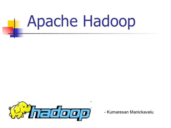 Apache Hadoop - Kumaresan Manickavelu