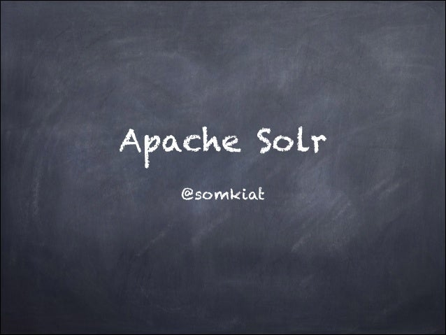 Apache Solr @somkiat