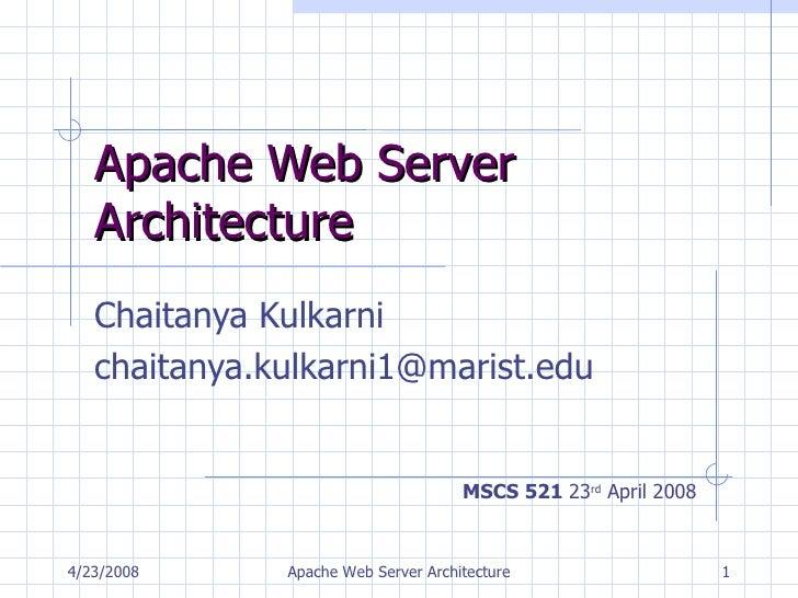 Apache Web Server Architecture Chaitanya Kulkarni