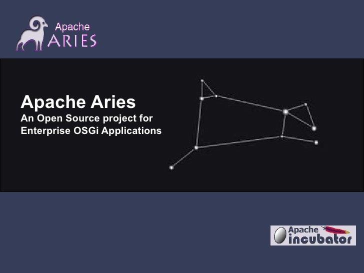 <ul>Apache Aries An Open Source project for  Enterprise OSGi Applications  </ul>